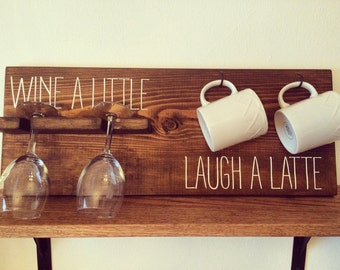 Wine a little, laugh a latte wood sign