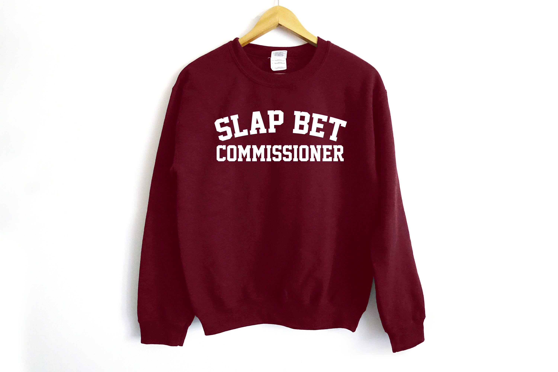 Slap Bet Commissioner Sweatshirt - Barney Shirt - How I Met Your Mother Shirt - How I Met Your Mother - Ted Shirt - Barney Stinson Shirt zruD0swF0