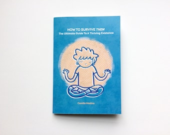How To Survive Them: The Ultimate Guide To A Thriving Existence Zine