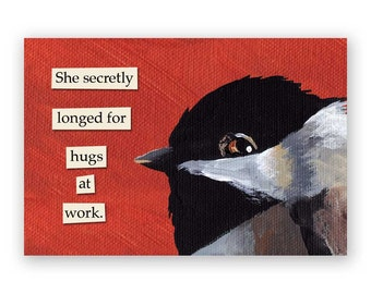 Hugs at Work Magnet - Bird - Hugs - Humor - Gift - Mincing Mockingbird - Stocking Stuffer
