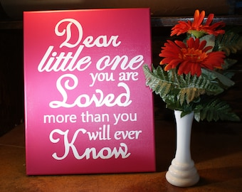 Dear Little One, You Are Loved More Than You Will Ever Know Canvas Painting With Vinyl Lettering - Wall Art - Painting - Picture - Family