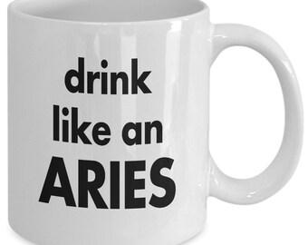 Aries Mug / Drink Like An Aries / Zodiac Mug / Aries Gift / Astrology Mug /  Aries Gifts / Gift For Aries / Aries Zodiac Sign / Aries Zodiac