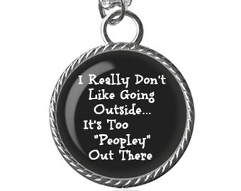 People Necklace, Funny Quote Necklace, Silly Saying Image Pendant Key Chain Handmade