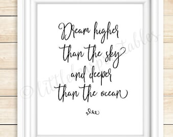 Wall art quote, Dream higher than the sky and deeper than the ocean, dream quote, have big dreams, gift for roommate, gift for tween girl