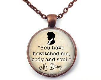 Jane Austen Necklace Pride and Prejudice Mr Darcy Book Quote Necklace or Key Chain - You have bewitched me body and soul Quote Jewelry