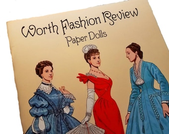 Worth Fashion Review Paper Dolls -Tom Tierney, Charles Frederick Worth, couturier, Victorian fashion history, vintage fashion ephemera