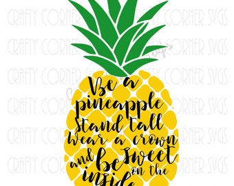 Pineapple SVG-Be a pineapple- funny svg-Cut file-Cute design-Cricut-funny pineapple-Instant Download-Digital File-Scrapbooking-silhouette