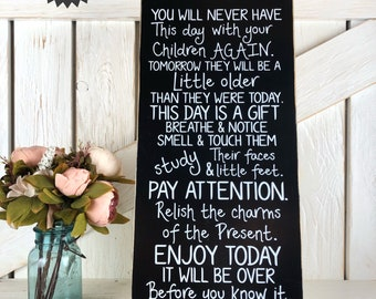 You will never have this day again with your kids / Kids room / Baby shower gift / Nursery sign / Cherish kids