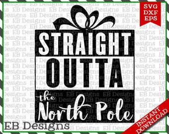 Straight Outta the North Pole Christmas Cut File (SVG, EPS and DXF)