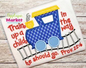 Machine Embroidery Design Embroidery Train Up a Child Applique INSTANT DOWNLOAD