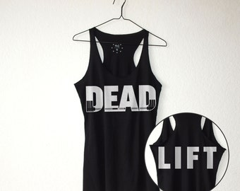DEAD | LIFT: Woman's Tank Top or Crop Top - Deadlift / Gym / Workout / Lift / Train / Bodybuilding / Powerlifting / Weightlifting