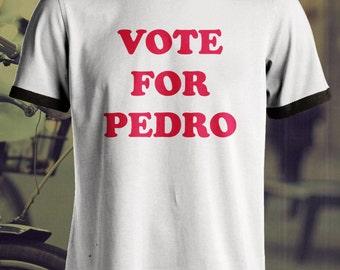 Vote For Pedro Tshirt , Napoleon Dynamite Shirt .