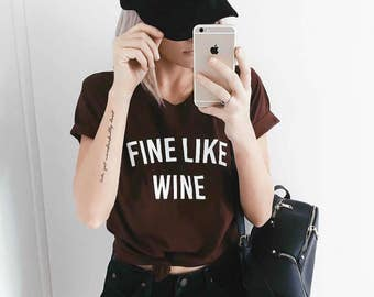 Fine Like Wine T-Shirt + Tank, Wine Shirt, Wine Lover, Wine Tasting, Bachelorette Party Shirt, Vino, Wine Thirty