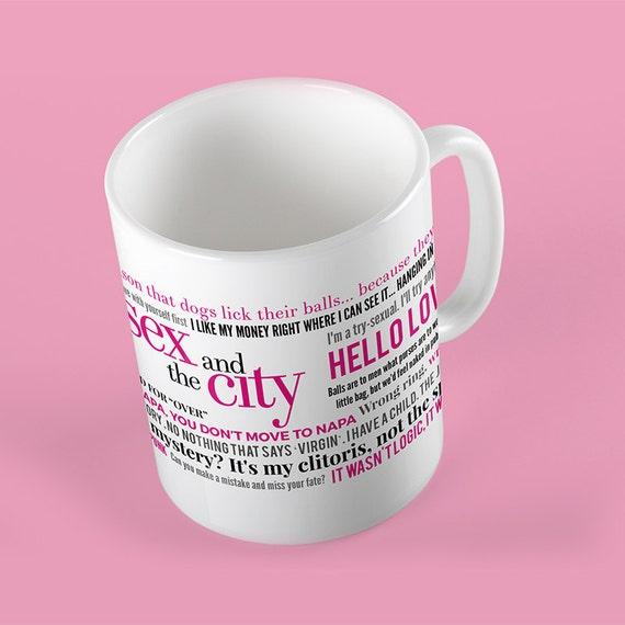 Coffee Mug Sex and the City TV Show Quotes Mug