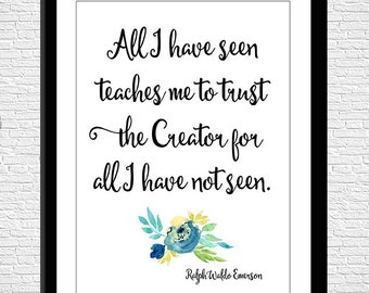"""INSTANT DOWNLOAD  Quote by Ralph Waldo Emerson,  Christian Quote, Faith, """"All I have seen"""", Printable Art"""