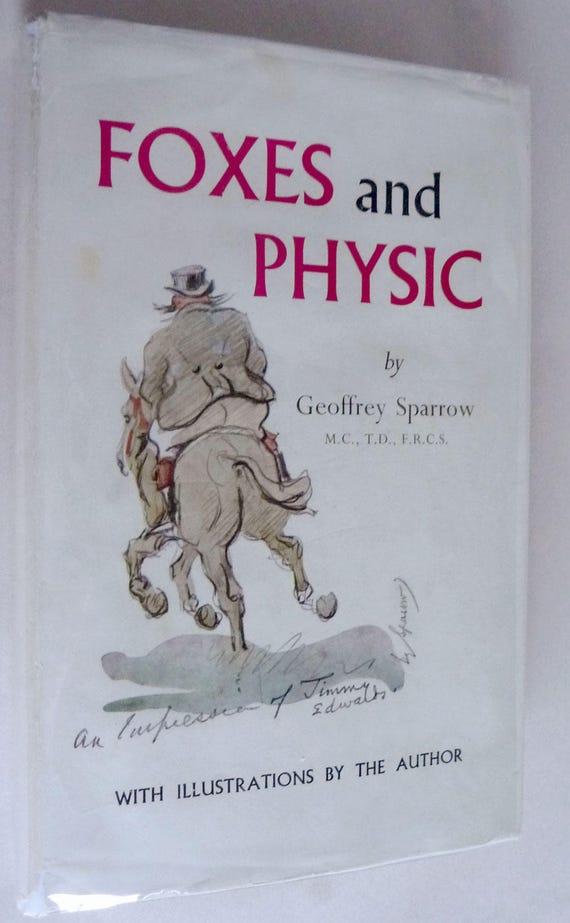 Foxes & Physic 1962 Geoffrey Sparrow 1st Edition Hard Cover HC Dust Jacket DJ Rare Art London Doctor Artist Fox Hunter Hunting Horses