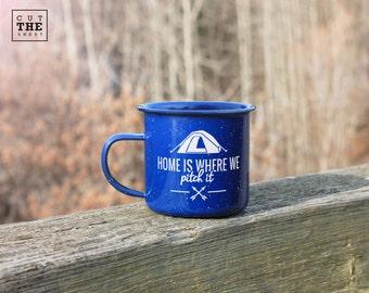 Home is where we pitch it Mug, Camping Mug 12 oz, Adventure Mug, Travel Mug, Enamel Mug, Mountain Mug, Enamelware