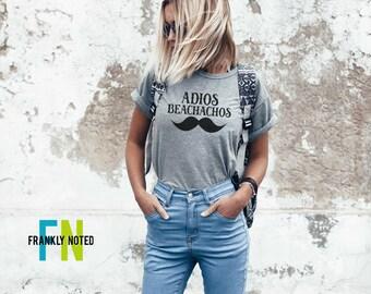 Adios Beachachos Funny Unisex Triblend T Shirt - Super Soft and Comfy Funny Sarcastic Women's Tshirt