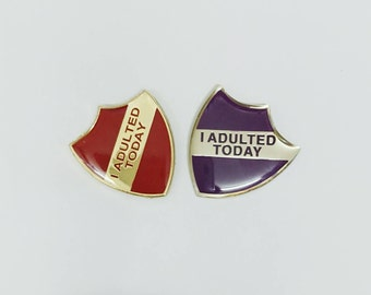 I Adulted Today enamel shield merit badge RED
