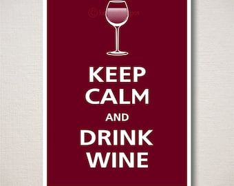 Keep Calm and DRINK WINE Typography Art Print