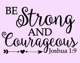 Inspirational Wall Decal, Be Strong and Courageous Vinyl Wall Sticker Joshua 1:9 Bible Verse Custom Colors
