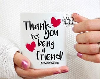 Golden Girls coffee mug,thank you for being a friend,lyrics on mug,golden girls mug,bff gift,friend gift,mug,theme song, golden girls mug