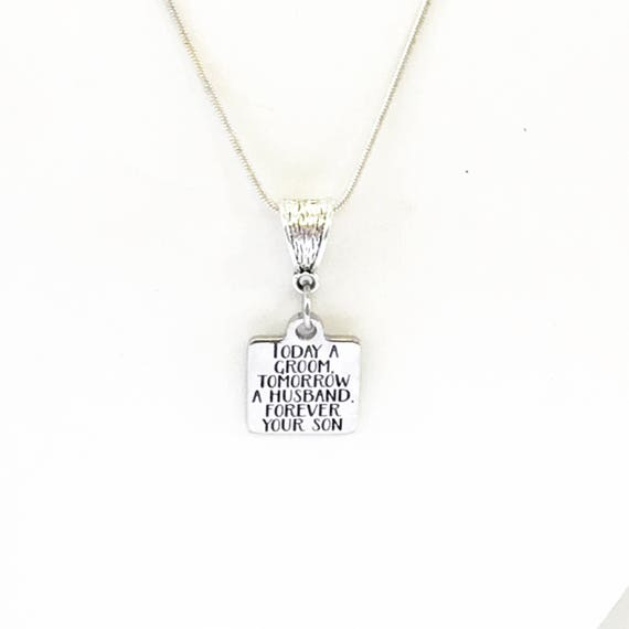 Today A Groom Tomorrow A Husband Forever Your Son Silver Necklace, Grooms Mom Gift, Grooms Mother Gift, Gift For Mom, Wedding Jewelry Gift