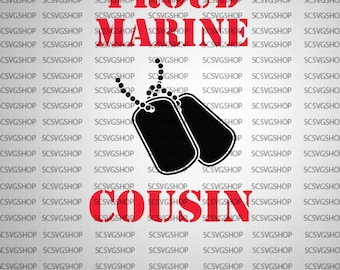 Proud Marine Cousin SVG Cut File, USMC, Military Family, Proud, Dog tags, Cut File, Military, Silhouette File, svg, DIY, Cricut, Vector