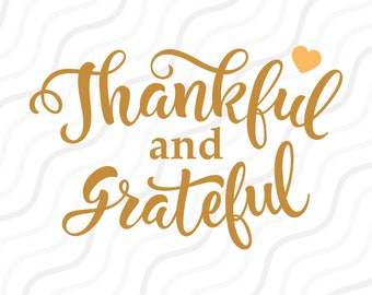 Thankful and Grateful SVG, Thankful SVG, Thankgiving SVG Cut table Design,svg,dxf,png Use With Silhouette Studio & Cricut_Instant Download