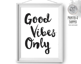 Good Vibes Print, Scandinavian Poster, Black & White Art, Motivational Poster, Inspirational Print, Quote Art, A1, 20x24 in, Print Avenue