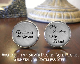 SALE! Brother of the Groom Cufflinks - My Brother My Friend- Cyber Monday