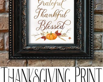 Grateful, Thankful, Blessed Thanksgiving Print, Fall Art, Fall Decor, Thanksgiving Decorations