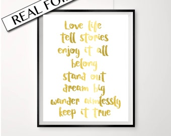 Wall art in Gold Foil / Large poster / Print in gold foil / Love life tell stories enjoy it all belong stand out dream big wander aimlessly