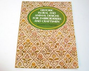 Historic Floral And Animal Designs For Embroiderers And Craftsmen By Suzanne E. Chapman