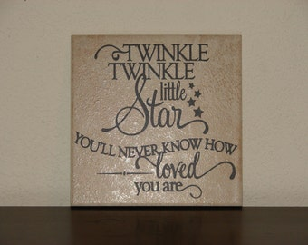 Twinkle twinkle little star you'll never know how loved you are, Decorative Tile, Plaque, sign, saying, quote