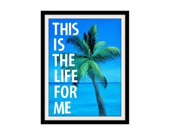 Beach Art Print Palm Tree Print - Beach Quotes Beach House Decor Palm Tree Art Beach Wall Art This Is The Life Sign Beach Bedroom Decor