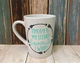 Friday is my Second Favorite F Word Mug/ Funny Mugs