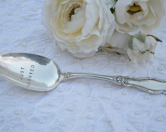 JUST MARRIED hand stamped on vintage silver plate spoon.  OOAK Wedding Gift.