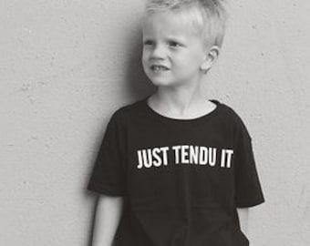 Just Tendu It Boys Dance Shirt.