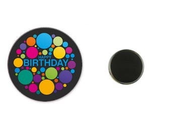 Happy Birthday - happy birthday - 25 mm Magnet button magnet