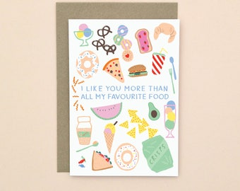 I Like You More Than Food Greetings Card A6