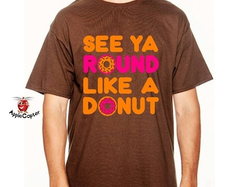 Vintage Donut Shirt, Funny Donut Party Shirt, Mens Dunkin Donuts Shirt, See Ya Round Like A Donut, Donut Themed Birthday Party, AppleCopter