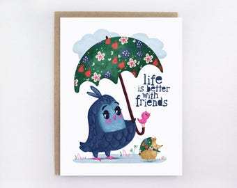 Life Is Better With Friends - Greeting Card