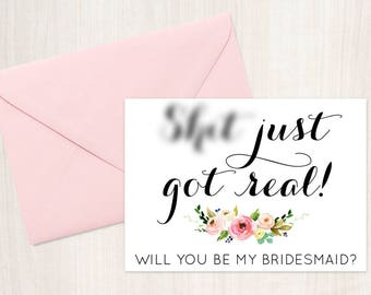 Funny Bridesmaid Card, Will you be my Bridesmaid? Sh*t just got real! Bridesmaid Card - Funny Bridesmaid Proposal Card, Maid of Honor Card