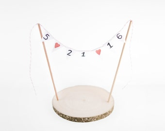 Bunting Date Cake Banner with Base - banner with custom date cake topper and base - bunting flag wedding date topper with rustic base