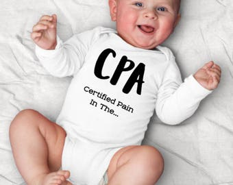 Accountant Baby Clothes, Funny Baby Onesie, CPA Baby Shower, Accounting Baby Gift, Certified Pain In The, cpa Gift, cpa Funny Baby Clothes,