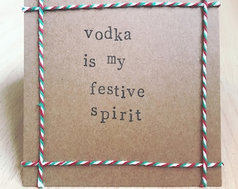 Vodka is my festive spirit handmade Christmas card