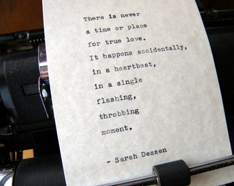"""Sarah Dessen Quote, """"There Is Never a Time or Place for True Love..."""" Hand-typed on Vintage Typewriter"""