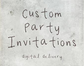 Custom Party Invitations - Digital Delivery
