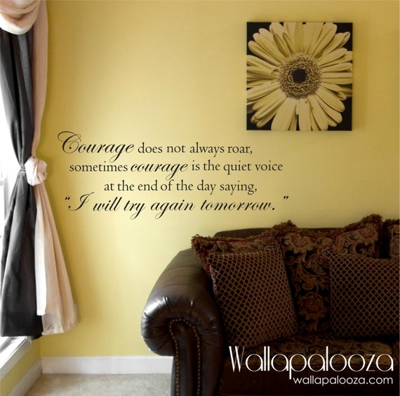Courage quote wall decal Inspirational wall decal wall